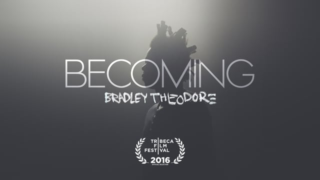 Becoming: Bradley Theodore