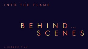 Into The Flame – Behind The Scenes