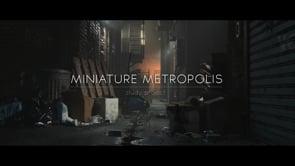 Miniature Metropolis – Cinematic – Study Project